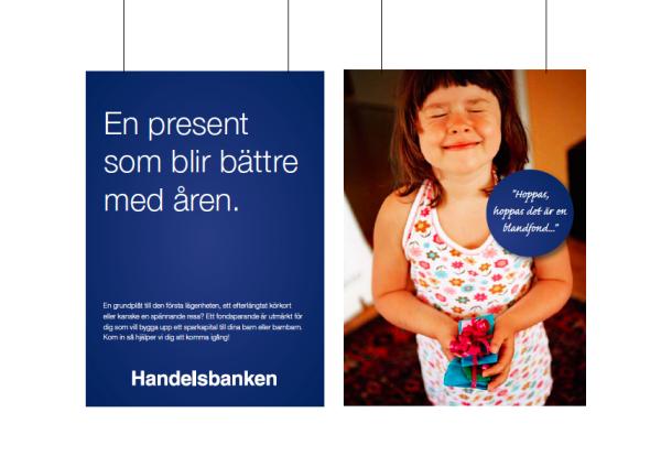 Affisch för Handelsbankens fondsparande. Copywriter för kampanjen var Benny Karlsson Lilja, Ristretto  Stockholm.