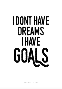 Dreams and Goals - Posterperfect