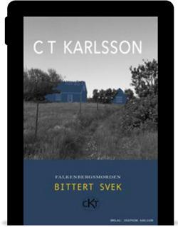 Köp deckaren Falkenbergsmorden Bittert svek av den kvinnliga deckarförfattaren C T Karlsson som E-bok