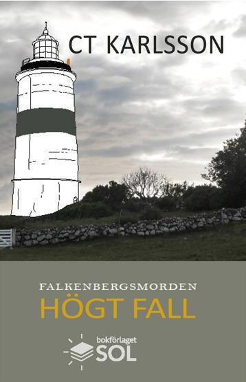 Bittert svek första boken i deckarserien Falkenbergsmorden av deckarförfattaren C T Karlsson i Glommen utanför Falkenberg svenska västkusten