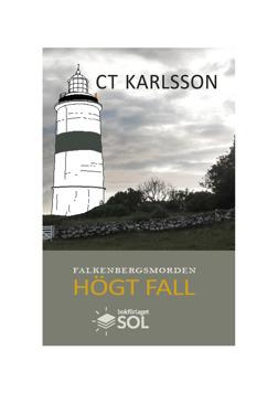 Högt fall andra boken i deckarserien Falkenbergsmorden av kvinnliga deckarförfattaren C T Karlsson i Glommen utanför Falkenberg svenska västkusten