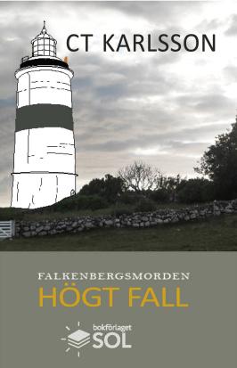 Högt fall andra boken i deckarserien Falkenbergsmorden av deckarförfattaren C T Karlsson i Glommen utanför Falkenberg svenska västkusten