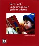 Barn- och ungdomsböcker genom tiderna av Lena Kjersén Edman