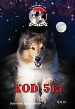 KOD 513  - Andra boken om Flingan och flocken. EN hunddeckare av Jeanette Bergenstav