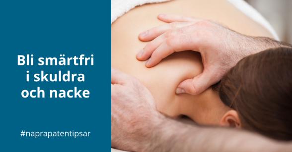 Naprapakliniken i Piteå tipsar: Bli smärtfri i skuldra och nackeli
