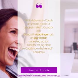"""Kundreferns: """"Att ta hjälp av en Coach är som att sudda ut glappet mellan där jag är och dit jag vill- coachingen gör att jag förstår varje steg jag tar! Tack för att jag hittat en Coach som dig Nenna!"""" Carolina A"""
