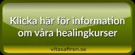 Här hittar du mer information om våra healingkurser på distans.