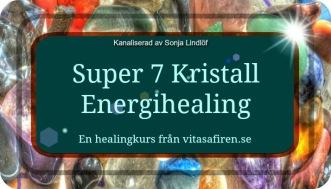 Super 7 KristallEnergihealing lär du dig på distans. Healingkurs från Vita Safiren. Distanskurs i healing.