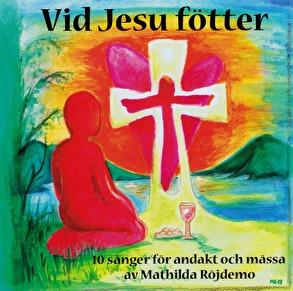 Vid Jesu fötter - Mathilda Röjdemo - CD