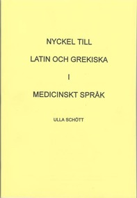Nyckel till Latin och Grekiska i medicinskt språk