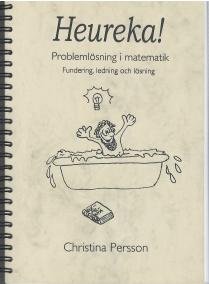 Heureka! Problemlösning i matematik Fundering, ledning och lösning -
