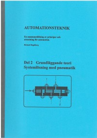 Automationsteknik 2 - Grundläggande terori Systemlösning med pneumatik -
