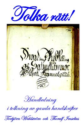 Handledning i tolkning av gamla handskrifter.  -