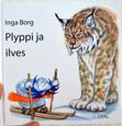 Plyppi ja ilves av Inga Borg, översättning av Jonna Palovaara och Inga-Britt Uusitalo (2015)