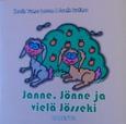 Janne, Jönne ja vielä Jösseki av Kerstin Tuomas Larsson och Josefin Ruotimaa (2014)