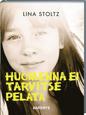 Huomenna ei tarvitse pelätä av Lina Stoltz, översättning av Kirsti Johansson