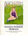 Hanna hakkee hormia av Mona Mörtlund och Monica Johansson, illustrationer av Kerstin Nilimaa (1991)