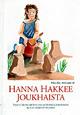 Hanna hakkee joukhaista av Mona Mörtlund och Monica Johansson, illustrationer av Kerstin Nilimaa (1991)
