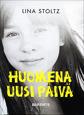 Huomena uusi päivä av Lina Stoltz, översättning av Bengt Pohjanen (2014)