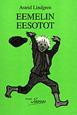 Eemelin eesotot av Astrid Lindgren, översättning av Bengt Pohjanen (radiobok SR Meän Kläpit, 2016)