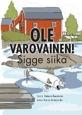 Ole varovainen Sigge siika av Helena Renström, illustration av Karin Söderholm, översättning av Mona Mörtlund och Hasse Stenudd (radiobok SR Meän Kläpit, 2016)