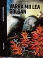 Varra mii lea golgan av Åsa Larsson, översättning av Mikael Svonni (2017)