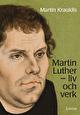 Martin Luther - liv och verk av Martin Krauklis
