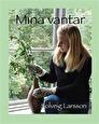 Mina vantar av Solveig Larsson