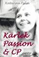 Kärlek passion och CP av Katarina Palm