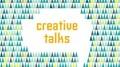 Creative talk