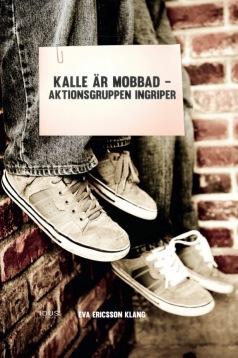 Kalle är mobbad - aktionsgruppen ingriper av Eva Ericsson Klang