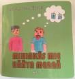 Mihinkäs mie hääyn mennä av Kerstin Tuomas Larsson & Vigor Snell