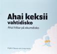 Ahai keksii vahtidisko av Birgitta Filipsson & Linnea Huhta
