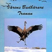 Vårens Budbärare - Tranan