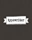 Typewriter 230g