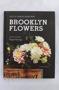 Brooklyn Flowers Ingrid Carozzi