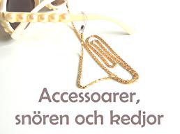 Accessoarer, snören och kedjor