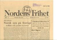 Nordens frihet var en tidskrift utgiven av Samfundet Nordens Frihet. Samfundets syfte var att verka för nordisk enighet under andra världskriget. Den upplöstes 1946. Tidningen på bilden är från mars 1943 med rubriken Norsk syn på Sverige – förhållandet mellan grannfolken åter försämrat