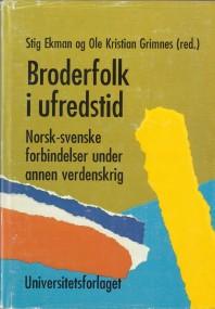 Boken Borderfolk i ufredstid utkom 1991 som ett resultat av en seminarieserie som Svensk-norska samarbetsfonden och Voksenseån initierade 1985.