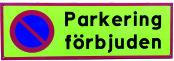 Parkering förbjuden skylt