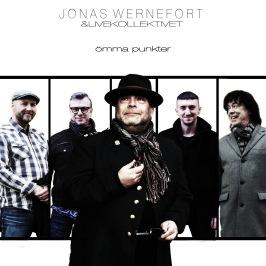 """JONAS WERNEFORT & LIVEKOLLEKTIVET - Ny CD:EP med release 9:e maj 2020 - """"Ömma punkter"""" - 4 alldeles nya låtar"""