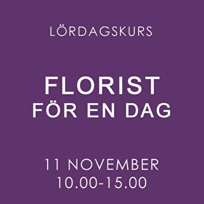 FLORIST FÖR EN DAG / LÖRDAG -