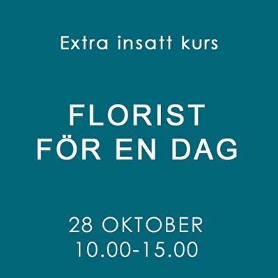 FLORIST FÖR EN DAG / 28 OKT -