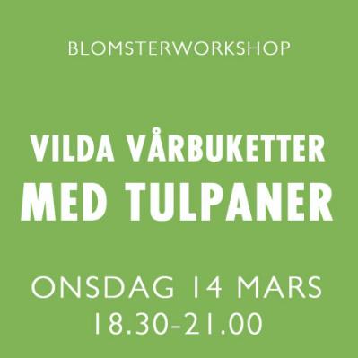 VILDA VÅRBUKETTER MED TULPANER / 14 MARS -