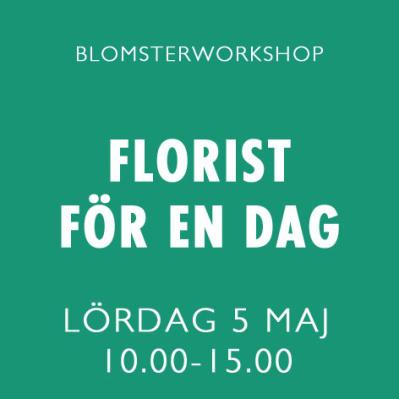 FLORIST FÖR EN DAG / 5 MAJ -