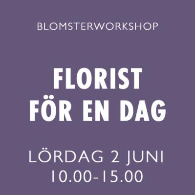 FLORIST FÖR EN DAG / 2 JUNI -