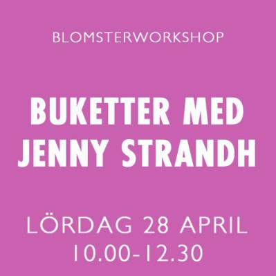 BUKETTER MED JENNY STRANDH / 28 APRIL -