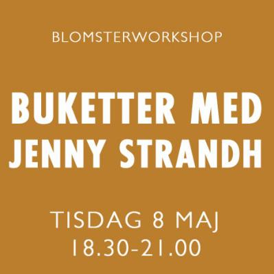 BUKETTER MED JENNY STRANDH / 8 MAJ -