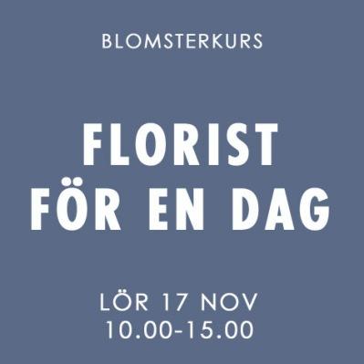 FLORIST FÖR EN DAG / 17 NOV -