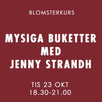 MYSIGA BUKETTER MED JENNY STRANDH / 23 OKTOBER -